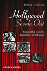 Hollywood Speaks Out: Pictures That Dared to Protest Real World Issues by Robert L. Hilliard (Hardback, 2009)
