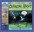Charging About: The Story of Electricity by Jacqui Bailey (Paperback, 2004)