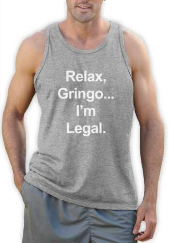 Relax Gringo I/'m Legal Singlet Funny Mexican Spanish Humor MEME Vest Top Tank