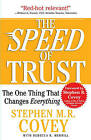 Speed of Trust: The One Thing That Changes Everything by Stephen M R Covey (Paperback)