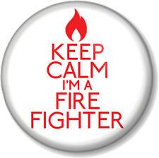 KEEP CALM I'M A FIRE FIGHTER 25mm Pin Button Badge Job Profession Fireman Woman