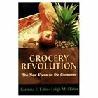 Grocery Revolution: The New Focus on the Consumer by Barbara E. Kahn, Leigh McAlister (Paperback, 1997)