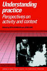 Understanding Practice: Perspectives on Activity and Context by Cambridge University Press (Paperback, 1996)