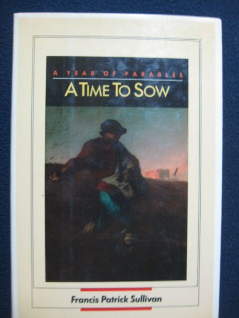 A Time To Sow - A Year of Parables Sullivan, Francis