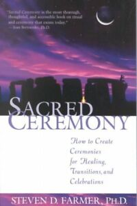 Sacred-Ceremony-How-to-Create-Ceremonies-for-Healing-Transitions-and-Celebr