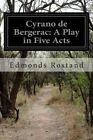 Cyrano de Bergerac: A Play in Five Acts by Edmonds Rostand (Paperback / softback, 2014)