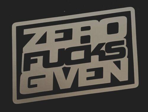 ZERO F*CKS GIVEN DECAL STICKER CAR FORD CHEVY DODGE VW JDM HONDA MAZDA TRUCK