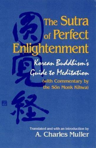 The Sutra of Perfect Enlightenment: Korean Buddhism's Guide to Meditation (S U N