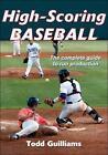 High Scoring Baseball by Todd Guilliams (2012, Paperback)