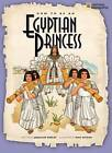 How to Be an Egyptian Princess by Jacqueline Morley (Paperback / softback, 2008)