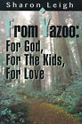 From Yazoo: For God, for the Kids, for Love by Sharon Leigh (Paperback / softback, 2000)