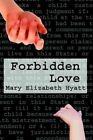 Forbidden Love 9780759644854 by Mary Elizabeth Hyatt Paperback