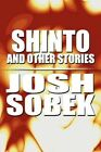 Shinto and Other Stories 9781448938742 by Josh Sobek Paperback