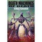 Death Machines of Death by Vince Kramer (Paperback, 2013)