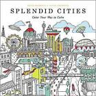 Splendid Cities: Color Your Way to Calm by Little, Brown & Company (Paperback, 2015)