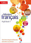 Mission: Book 1: Francais - Pupil by Glennis Pye, Marie-Therese Bougard (Paperback, 2013)