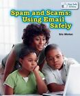 Spam and Scams: Using Email Safely by Eric Minton (Hardback, 2014)