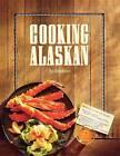 Cooking Alaskan by Alaskans (Paperback / softback, 1983)