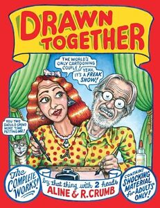 DRAWN TOGETHER by Robert Crumb and Aline Crumb