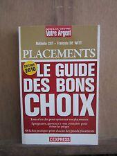 Nathalie Cot,François De Witt:PLACEMENTS;Le livre des bons choix/Edition 2010