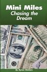 Mini Miles Chasing The Dream 9781438934419 by Byron D. Walters Paperback