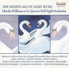 The Golden Age of Light Music: Charles Williams and the Queen's Hall Light Orchestra by Queen's Hall Light Orchestra (CD, Guild Light Music)