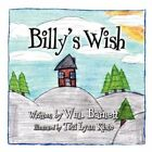 Billy's Wish 9781605633305 by WM Barnett Paperback &h