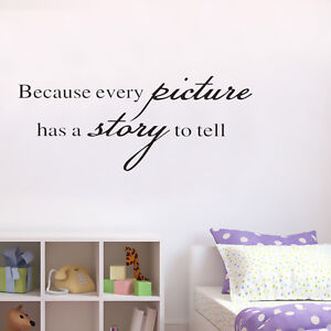 Removable Because Every Picture Has Story To Tell Quote Vinyl Art