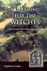 A Dreaming for the Witches: The Reconstruction of the Dobunni Primal Myth by Stephen James Yeates (Paperback, 2009)