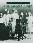 The: Fagan Sisters: A History of Life in a New York Country Village by Elinor Mettler (Paperback / softback, 1999)