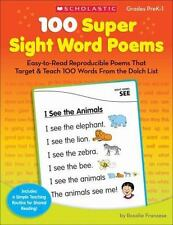 100 Super Sight Word Poems : Easy-to-Read Reproducible Poems That Target and Teach 100 Words from the Dolch List by Rosalie Franzese (2012, Paperback)