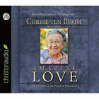 Amazing Love: True Stories of the Power of Forgiveness by Corrie Ten Boom (CD-Audio, 2011)