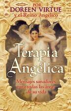 Terapia Angélica : Mensajes para Sanar Todas las Áreas de Su Vida by Doreen...