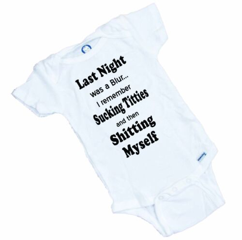 Funny Baby  Onesie or Tee Shirt PERFECT GIFT! LAST NIGHT was a Blur....