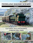 Modelling Railway Scenery: Volume 1 - Cuttings, Hills, Mountains, Streams and Lakes: Volume 1 by Anthony Reeves (Paperback, 2013)