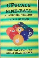 UPSCALE NINE-BALL (Condenced Version) (Koehler) (pool) (billiards) (book)(cue)