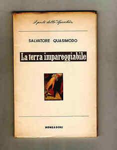 Quasimodo La Terra Impareggiabile Mondadori 1958 I Ed