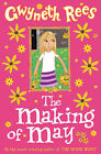 The Making of May by Gwyneth Rees (Paperback, 2007)