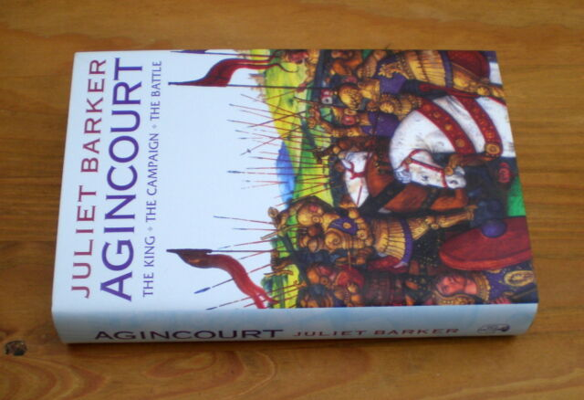 AGINCOURT: The King, the Campaign, the Battle by Juliet Barker