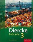 Diercke Erdkunde 3. Schülerband mit Schüler-CD. Realschule. Nordrhein-Westfalen (2012, Gebundene Ausgabe)