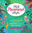 This Phenomenal Life: The Amazing Ways We are Connected with Our Universe by Misha Blaise (Hardback, 2017)