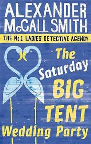 1 of 1 - ALEXANDER McCALL SMITH __ THE SATURDAY BIG TENT WEDDING PARTY __ BRAND NEW