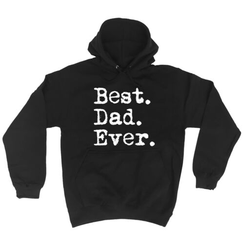 BEST DAD EVER HOODIE for hoody father husband grandad funny birthday gift 123t