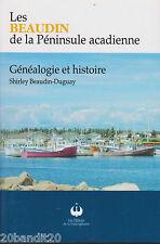 BEAUDIN PENINSULE ACADIENNE GENEALOGIE HISTOIRE ED. FRANCOPHONIE 2012