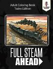 Full Steam Ahead Adult Coloring Book Trains Edition 9780228204640 |