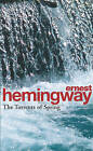 The Torrents of Spring: A Romantic Novel in Honor of the Passing of a Great Race by Ernest Hemingway (Paperback, 1998)