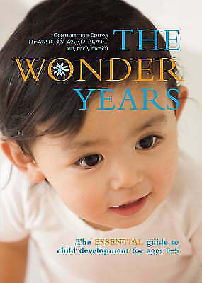 """AS NEW"" M.Ward Platt, THE WONDER YEARS, The ESSENTIAL guide to child developmen"