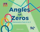 Angles to Zeros: Mathematics from A to Z by Colleen Dolphin (Hardback, 2008)