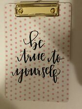 Memo Size Fashion Clipboard Be True To Yourself 6x9 Inch Brand New