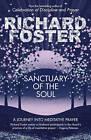 Sanctuary of the Soul: A Journey into Meditative Prayer by Richard Foster (Paperback, 2012)